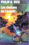 philip k. dick,panthropie,les chaînes de l'avenir,the world jones made