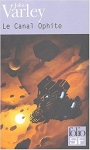 space opera,science-fiction,john varley,dystopie,le canal ophite