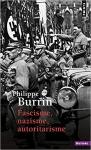 philippe burrin,fascisme nazisme autoritarisme,fascisme,extrême-droite,dictature,nazisme,autoritarisme