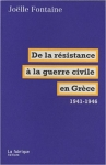 de la résistance à la guerre civile en grèce. 1941-1946,joëlle fontaine,grèce,communisme,seconde guerre mondiale